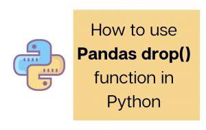 Pandas drop() function in Python