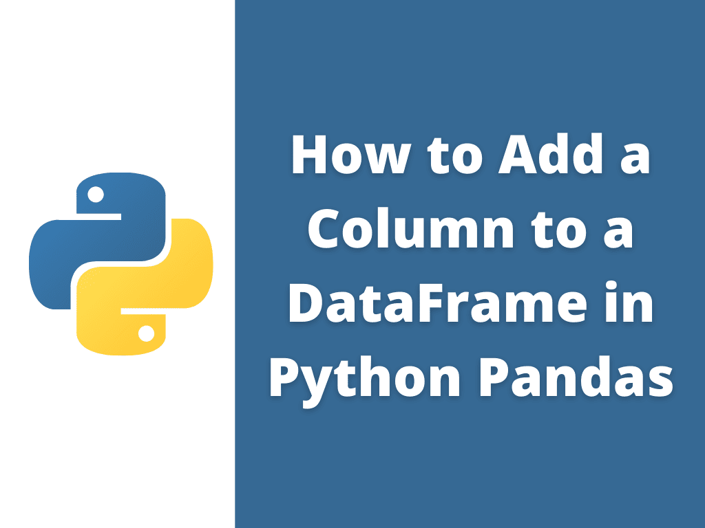 How to Add a Column to a DataFrame in Python Pandas