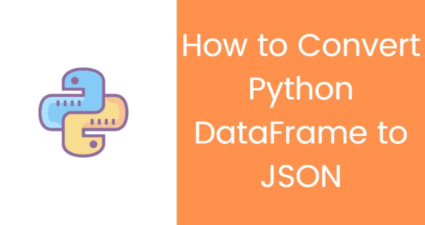 How to Convert Python DataFrame to JSON